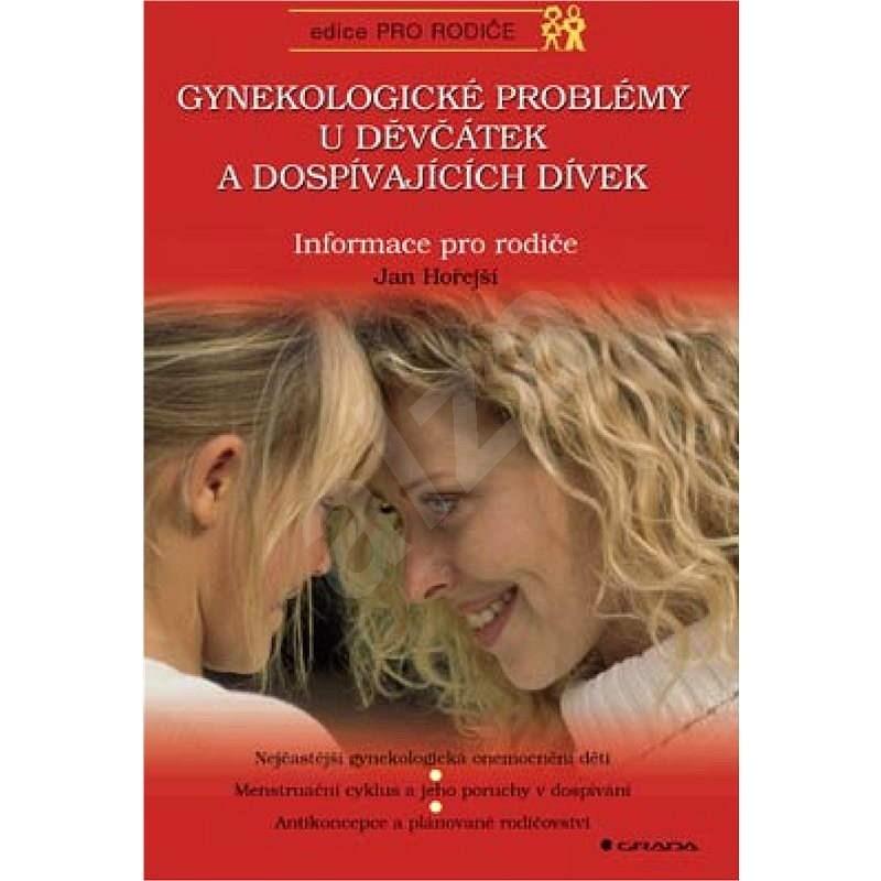 Gynekologické problémy u děvčátek a dospívajících dívek - Jan Hořejší