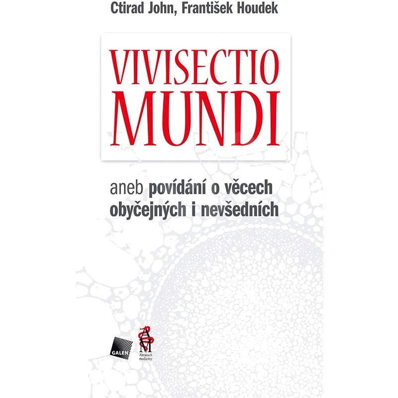 Vivisectio mundi - prof. MUDr. Ctirad John