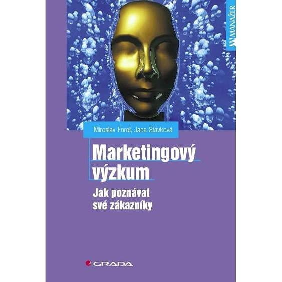 Marketingový výzkum - Miroslav Foret