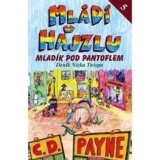 Mládí v hajzlu 5 - Mladík pod pantoflem - C.D. Payne