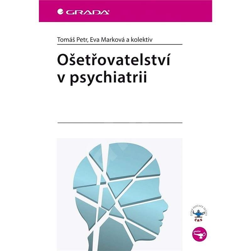 Ošetřovatelství v psychiatrii - Eva Marková