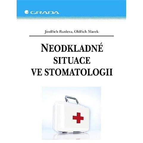 Neodkladné situace ve stomatologii - Jindřich Pazdera