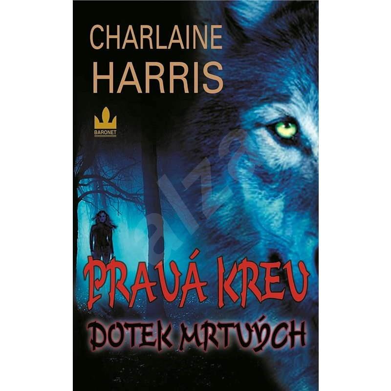 Pravá krv - Dotyk mŕtvych - Charlaine Harris