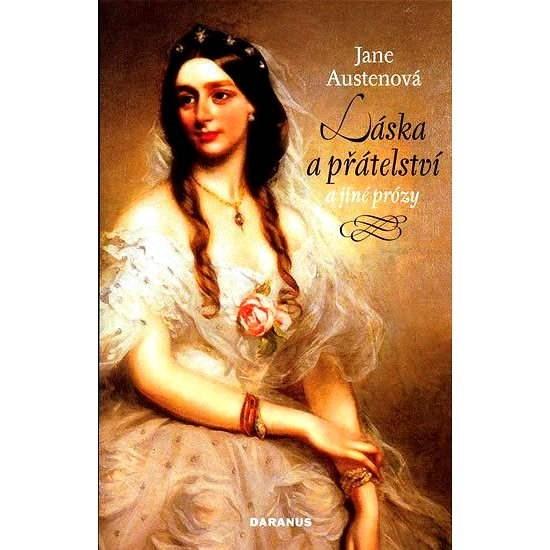 Láska a přátelství a jiné prózy - Jane Austenová