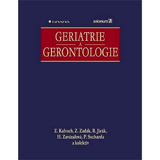 Geriatrie a gerontologie - Zdeněk Zadák