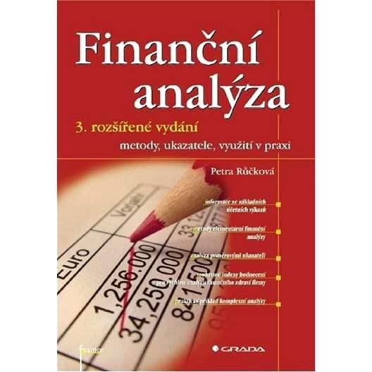 Finanční analýza - 3. rozšířené vydání - Petra Růčková