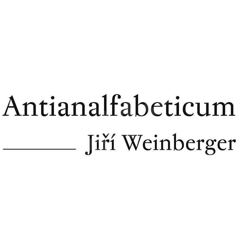 Antianalfabeticum - Jiří Weinberger
