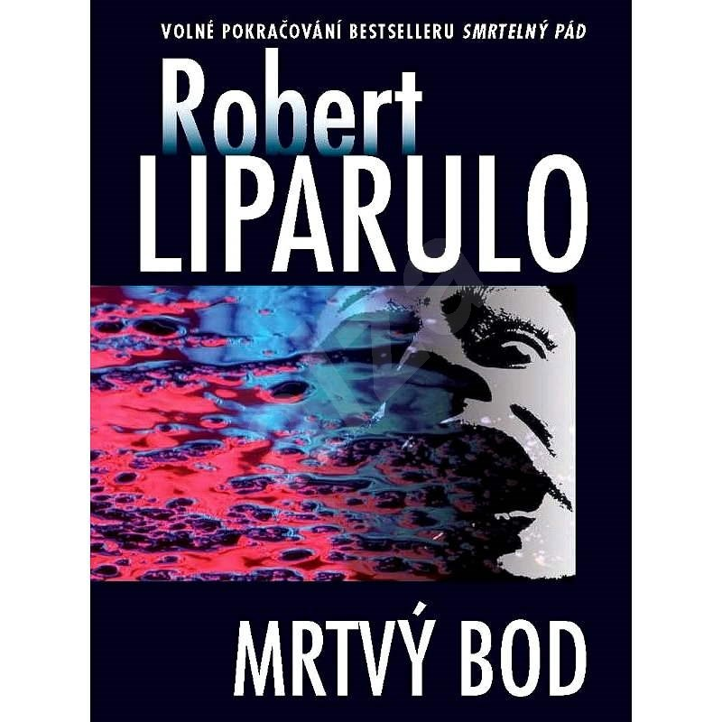 Mrtvý bod - Robert Liparulo