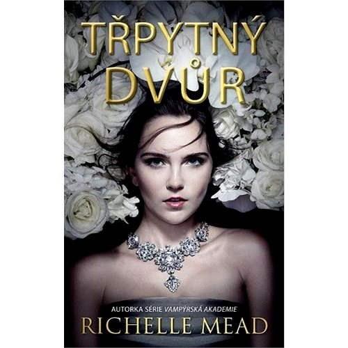 Třpytný dvůr - Richelle Mead