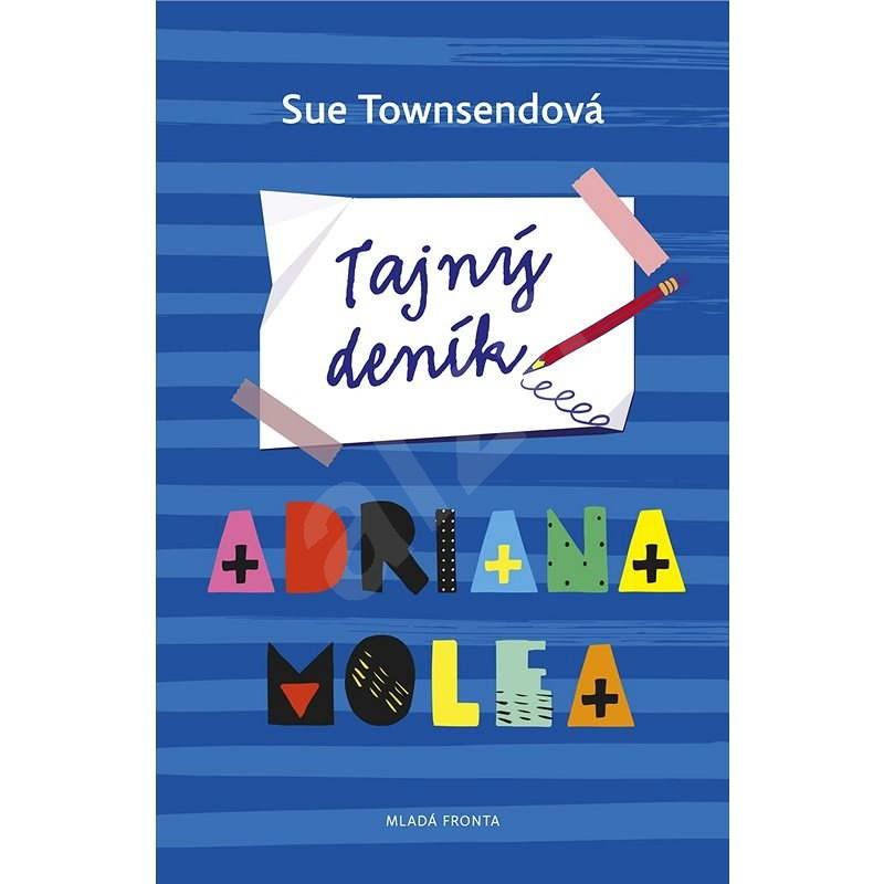 Tajný deník Adriana Molea - Sue Townsendová