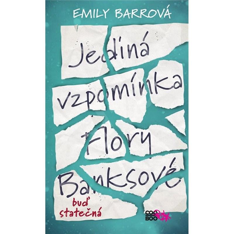 Jediná vzpomínka Flory Banksové - Emily Barrová