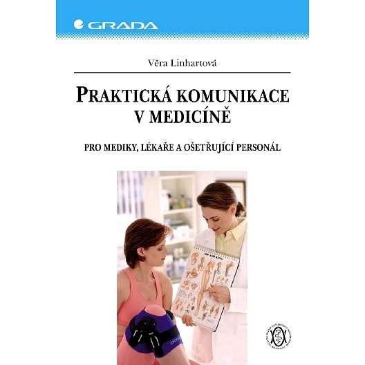 Praktická komunikace v medicíně - Věra Linhartová