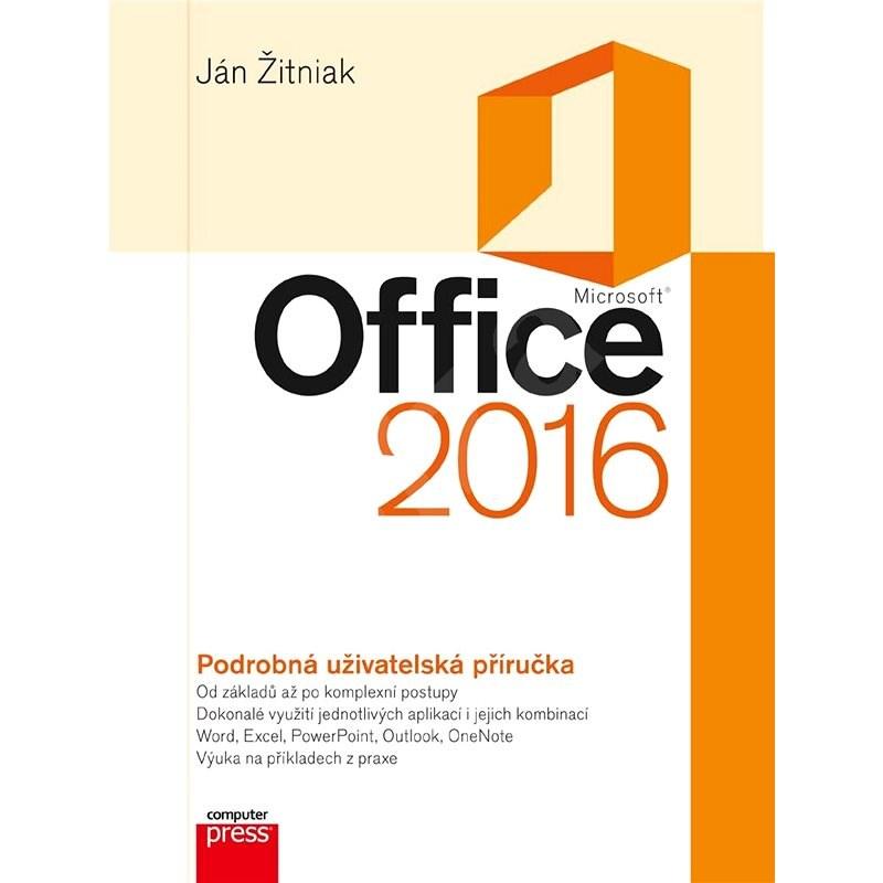 Microsoft Office 2016 Podrobná uživatelská příručka - Ján Žitniak