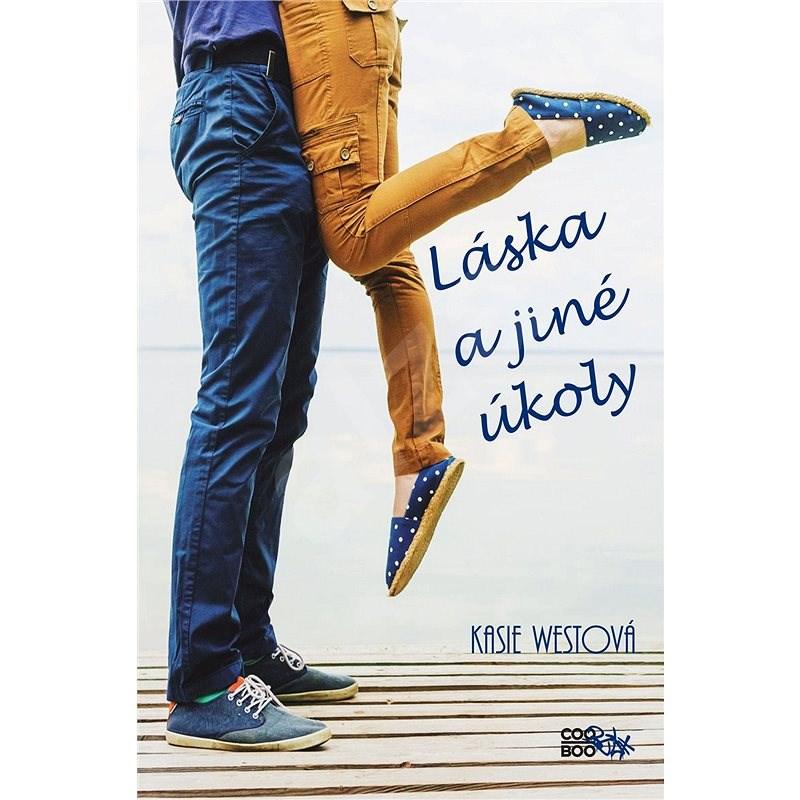 Láska a jiné úkoly - Kasie Westová