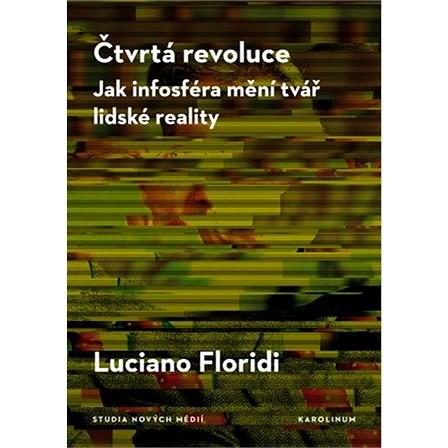 Čtvrtá revoluce - Luciano Floridi