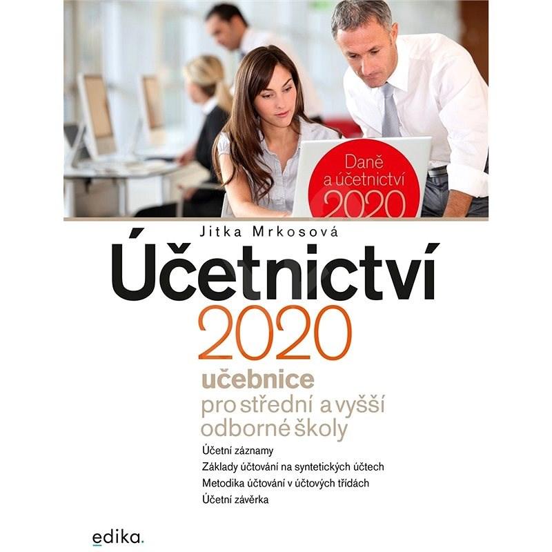 Účetnictví 2020, učebnice pro SŠ a VOŠ - Jitka Mrkosová