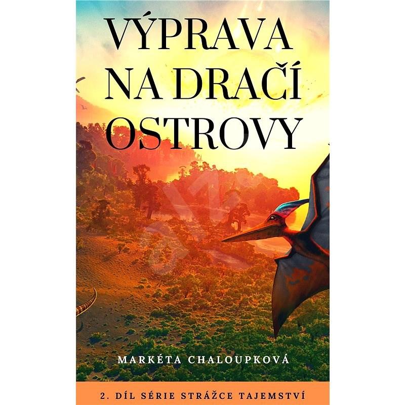 Výprava na Dračí ostrovy - Markéta Chaloupková