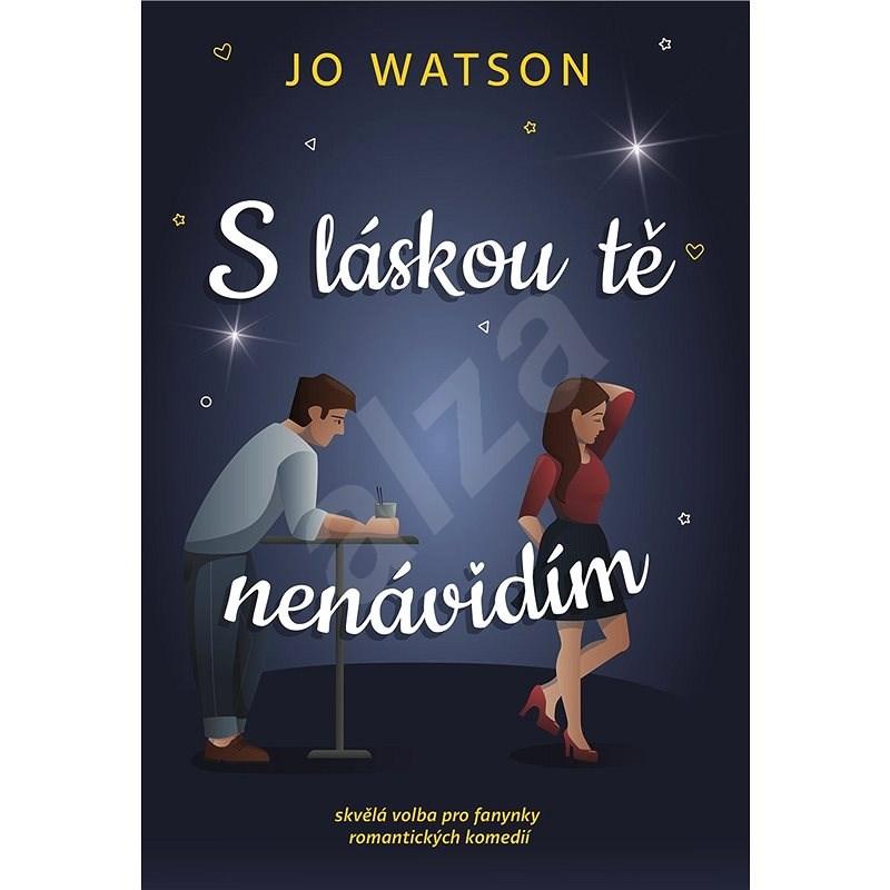 S láskou tě nenávidím - Jo Watsonová