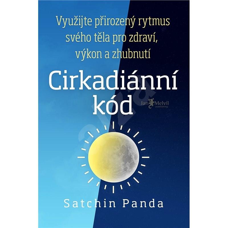 Cirkadiánní kód - Satchin Panda