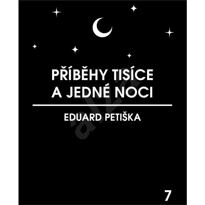Příběhy tisíce a jedné noci - Petiška Eduard