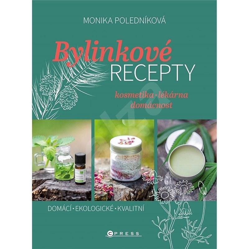 Bylinkové recepty - Monika Poledníková