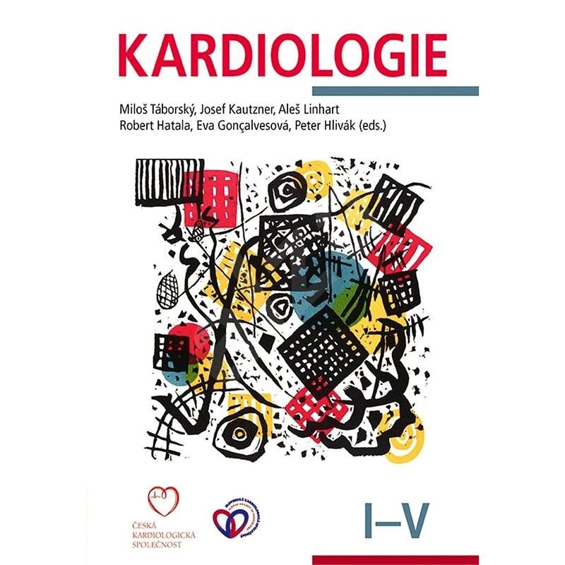 Kardiologie Svazek I.-V. - Miloš Táborský