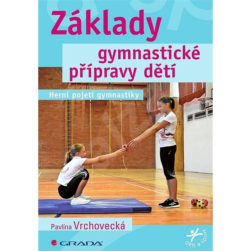 Základy gymnastické přípravy dětí - Pavlína Vrchovecká