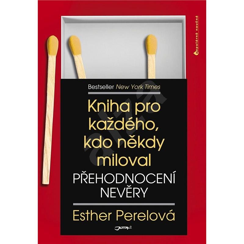 Přehodnocení nevěry - Esther Perelová