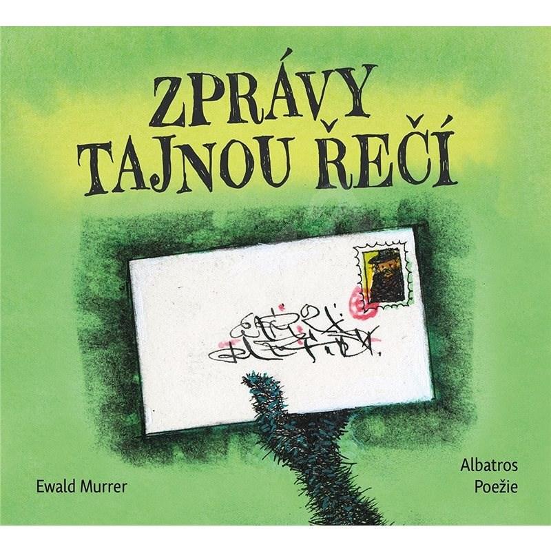 Zprávy tajnou řečí - Ewald Murrer