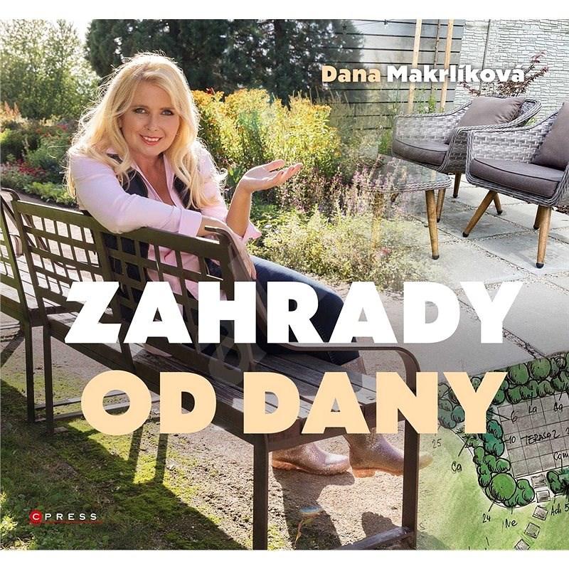 Zahrady od Dany - Dana Makrlíková