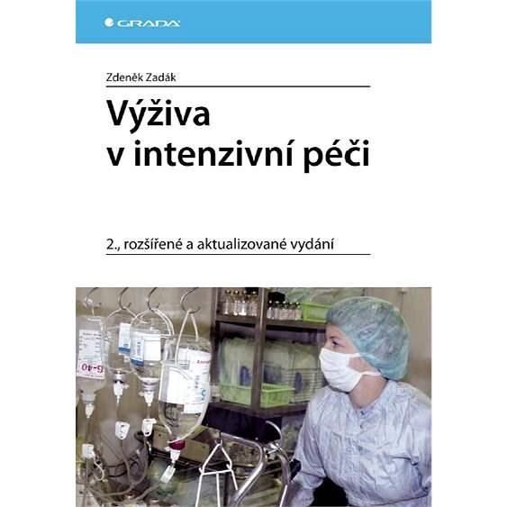 Výživa v intenzivní péči - Zdeněk Zadák