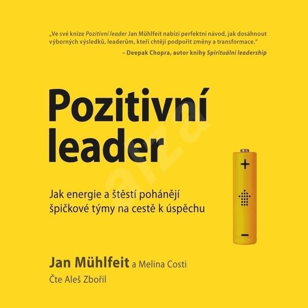 Pozitivní leader - Jan Mühlfeit  Melina Costi
