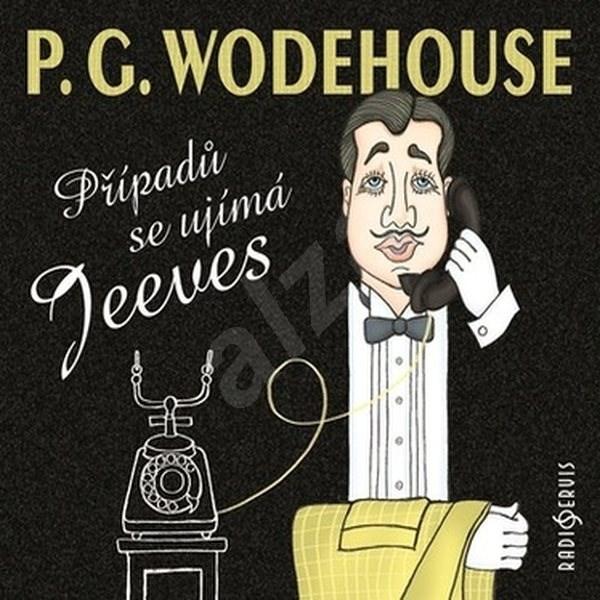 Případů se ujímá Jeeves - P. G. Wodehouse