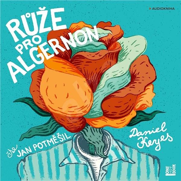 Růže pro Algernon - Daniel Keyes