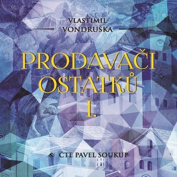Prodavači ostatků I. - Vlastimil Vondruška