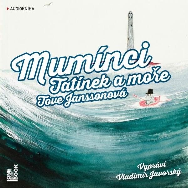 Mumínci: Tatínek a moře - Tove Janssonová