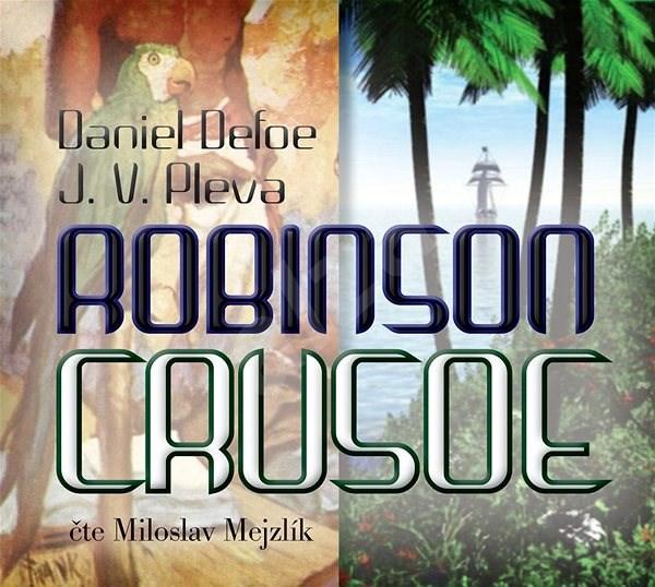 Robinson Crusoe - Daniel Defoe  Josef Věromír Pleva