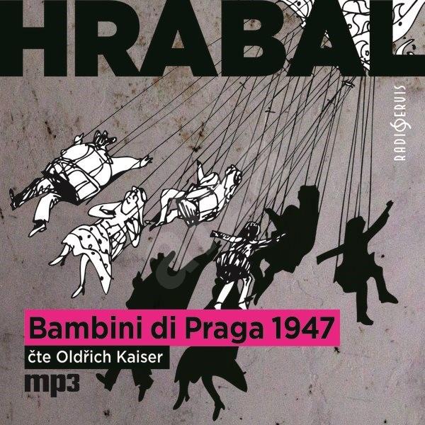 Bambini di Praga 1947 - Bohumil Hrabal