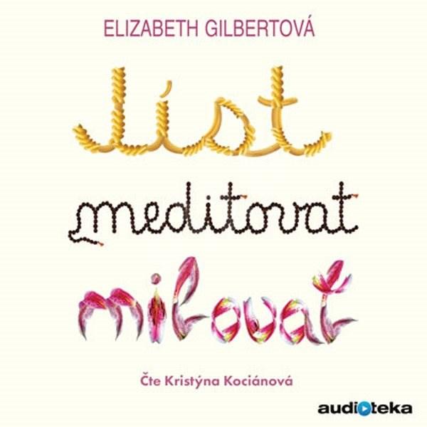 Jíst, meditovat, milovat - Elizabeth Gilbertová
