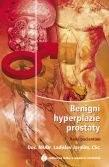 Benigní hyperplazie prostaty - rady pacientům - Vladislav Jarolím
