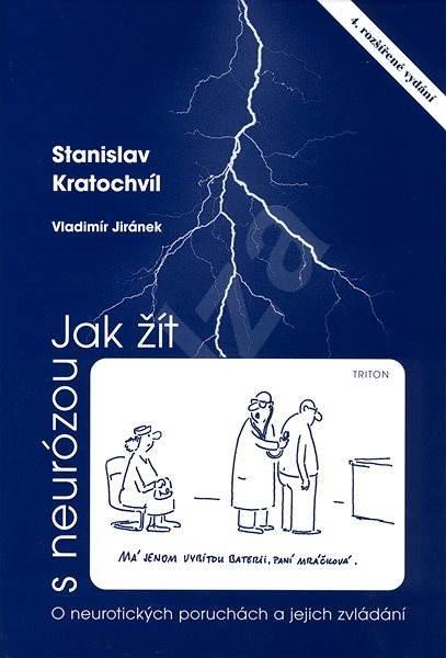 Jak žít s neurózou - Prof. PhDr. Stanislav Kratochvíl CSc.