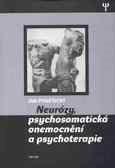 Neurózy, psychosmatická onemocnění a psychoterapie - PhDr. Jan Poněšický