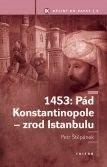 1453: Pád Konstantinopole - zrod Istanbulu - Petr Štěpánek