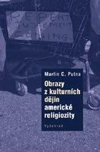 Obrazy z kulturních dějin americké religiozity - Martin C. Putna