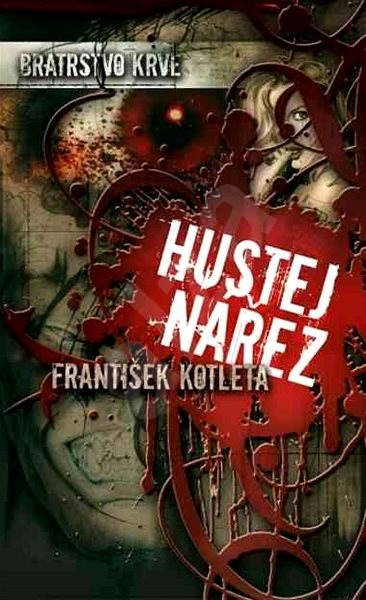 Bratrstvo krve 1 - Hustej nářez + BONUS!!! - František Kotleta