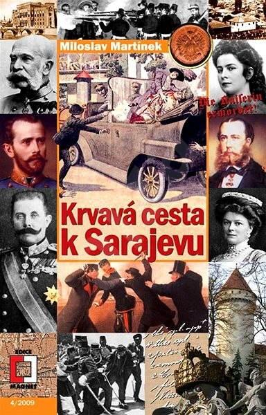 Krvavá cesta k Sarajevu - Miroslav Martínek