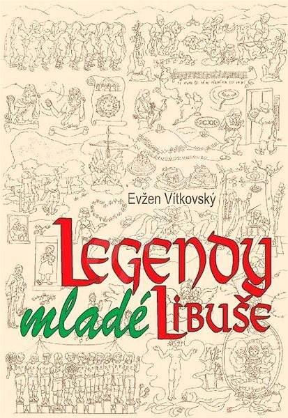 Legendy mladé Libuše - Ing. Evžen Vítkovský