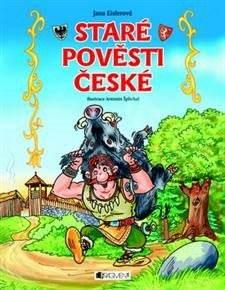 Staré pověsti české - Antonín Šplíchal  Jana Eislerová