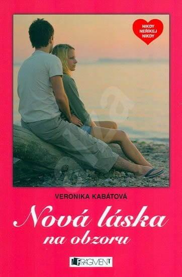 Nová láska na obzoru - Veronika Kabátová