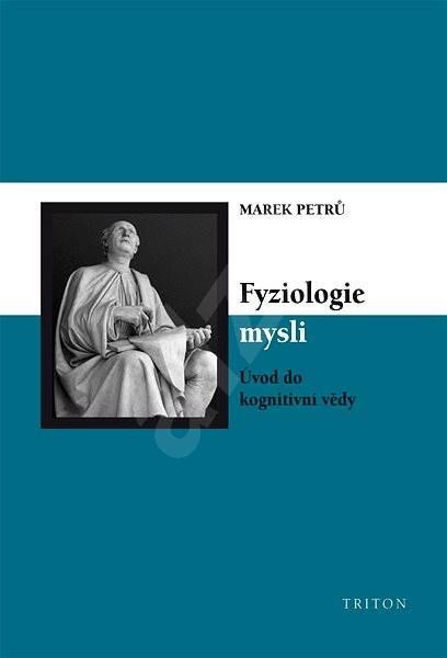 Fyziologie mysli - Marek Petrů